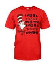 I Will be a Teacher Classic T-Shirt front