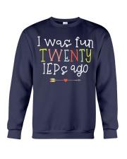 I was fun TWENTY IEPs ago Crewneck Sweatshirt thumbnail