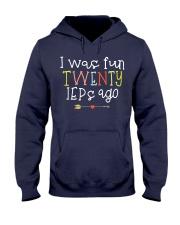 I was fun TWENTY IEPs ago Hooded Sweatshirt thumbnail
