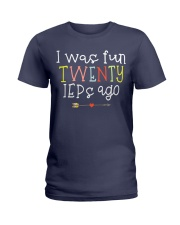I was fun TWENTY IEPs ago Ladies T-Shirt thumbnail
