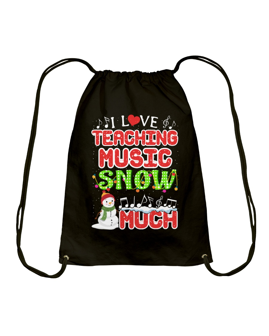 I LOVE TEACHING MUSIC SNOW MUCH Drawstring Bag