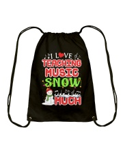 I LOVE TEACHING MUSIC SNOW MUCH Drawstring Bag front
