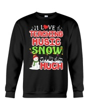 I LOVE TEACHING MUSIC SNOW MUCH Crewneck Sweatshirt thumbnail