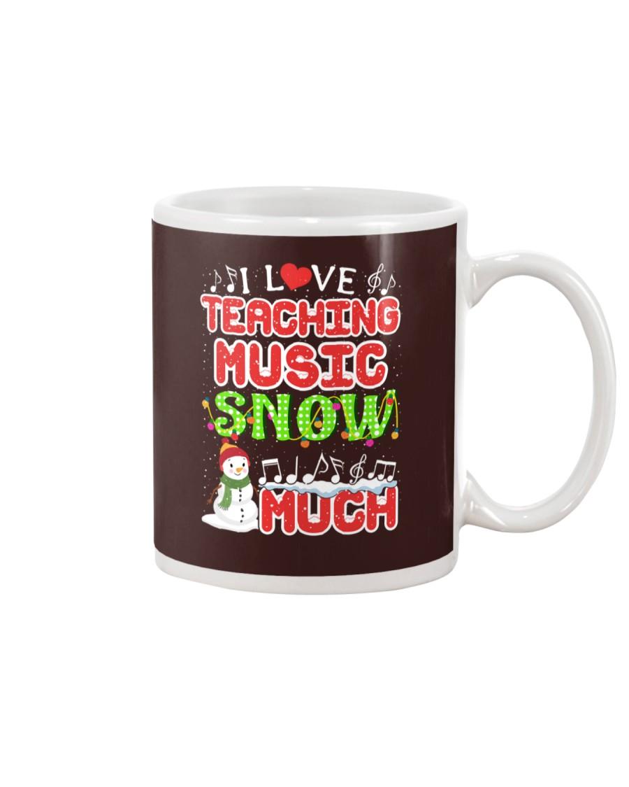 I LOVE TEACHING MUSIC SNOW MUCH Mug