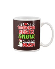 I LOVE TEACHING MUSIC SNOW MUCH Mug tile