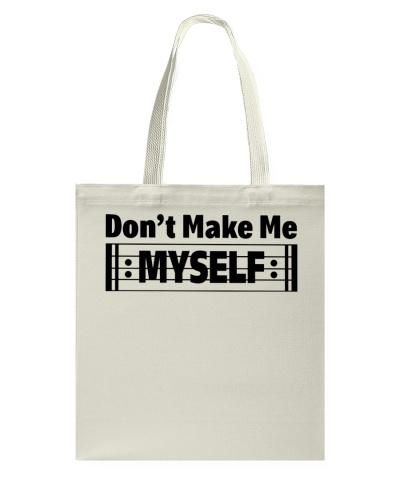 Don't make me myself