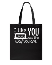 I LOVE YOU JUST THE WAY YOU ARE Tote Bag thumbnail