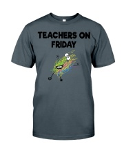 TEACHERS ON FRIDAY Classic T-Shirt front