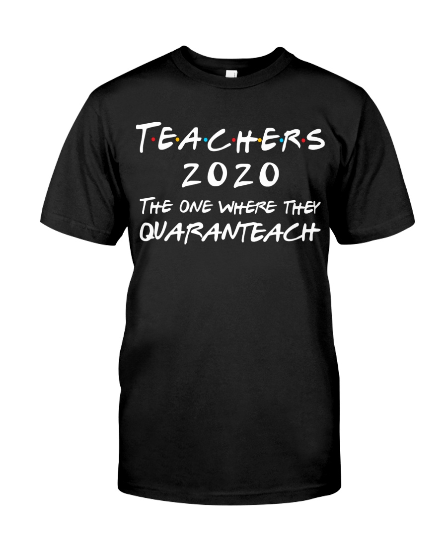 Teachers 2020 - QUARANTEACH Classic T-Shirt