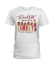 THANKFUL FOR MY LITTLE TURKEYS  Ladies T-Shirt front