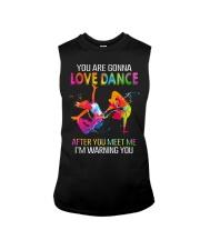 You are gonna love dance T-Shirt Sleeveless Tee thumbnail