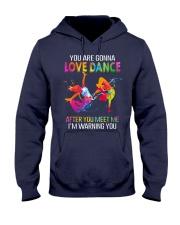 You are gonna love dance T-Shirt Hooded Sweatshirt thumbnail