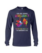 You are gonna love dance T-Shirt Long Sleeve Tee thumbnail