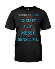 TEACHERS ARE HUMANS I HAVE ANXIETY I CUSS A LOT Classic T-Shirt front
