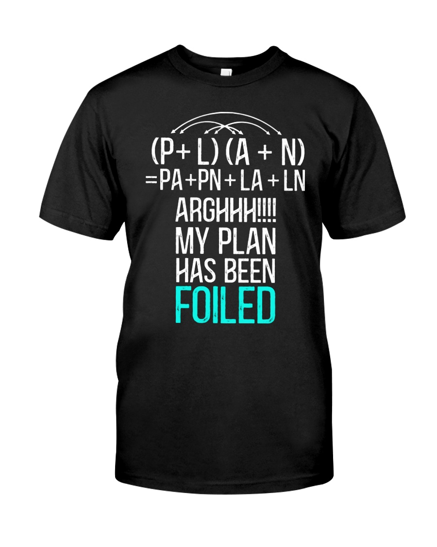 My plan has been foiled Classic T-Shirt