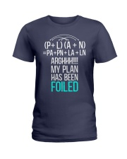 My plan has been foiled Ladies T-Shirt thumbnail