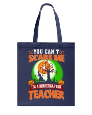 YOU CAN'T SCARE ME I'M A KINDERGARTEN TEACHER Tote Bag thumbnail