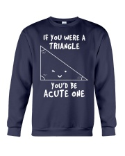 IF YOU WERE A TRIANGLE YOU'D BE ACUTE ONE Crewneck Sweatshirt thumbnail