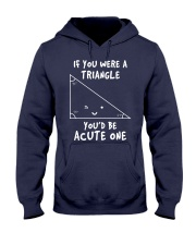 IF YOU WERE A TRIANGLE YOU'D BE ACUTE ONE Hooded Sweatshirt thumbnail
