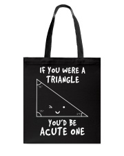 IF YOU WERE A TRIANGLE YOU'D BE ACUTE ONE Tote Bag thumbnail
