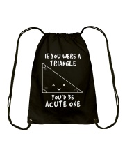IF YOU WERE A TRIANGLE YOU'D BE ACUTE ONE Drawstring Bag thumbnail