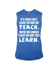 IF A CHILD CAN'T LEARN THE WAY WE TEACH Sleeveless Tee thumbnail