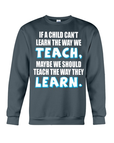 IF A CHILD CAN'T LEARN THE WAY WE TEACH