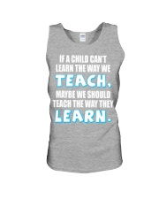 IF A CHILD CAN'T LEARN THE WAY WE TEACH Unisex Tank thumbnail