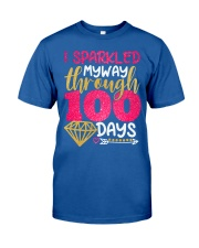 I SPARKLED MYWAY THROUGH 100 DAYS Classic T-Shirt front