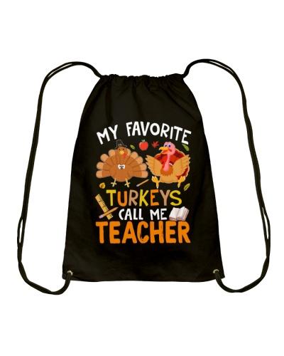 MY FAVORITE TURKEYS CALL ME TEACHER