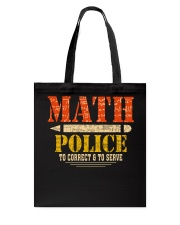 MATH POLICE TO CORRECT AND TO SERVE Tote Bag thumbnail