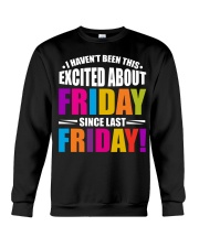 I HAVEN'T BEEN THIS EXCITED ABOUT FRIDAY Crewneck Sweatshirt thumbnail