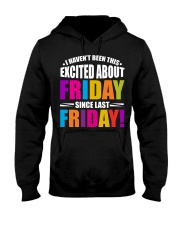 I HAVEN'T BEEN THIS EXCITED ABOUT FRIDAY Hooded Sweatshirt thumbnail