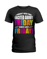 I HAVEN'T BEEN THIS EXCITED ABOUT FRIDAY Ladies T-Shirt thumbnail