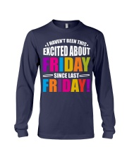 I HAVEN'T BEEN THIS EXCITED ABOUT FRIDAY Long Sleeve Tee thumbnail