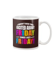 I HAVEN'T BEEN THIS EXCITED ABOUT FRIDAY Mug thumbnail