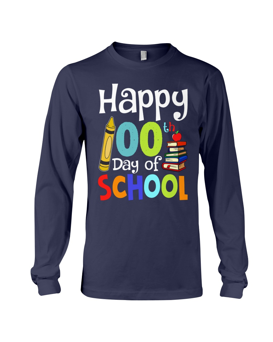 HAPPY 100TH DAYS OF SCHOOL Long Sleeve Tee