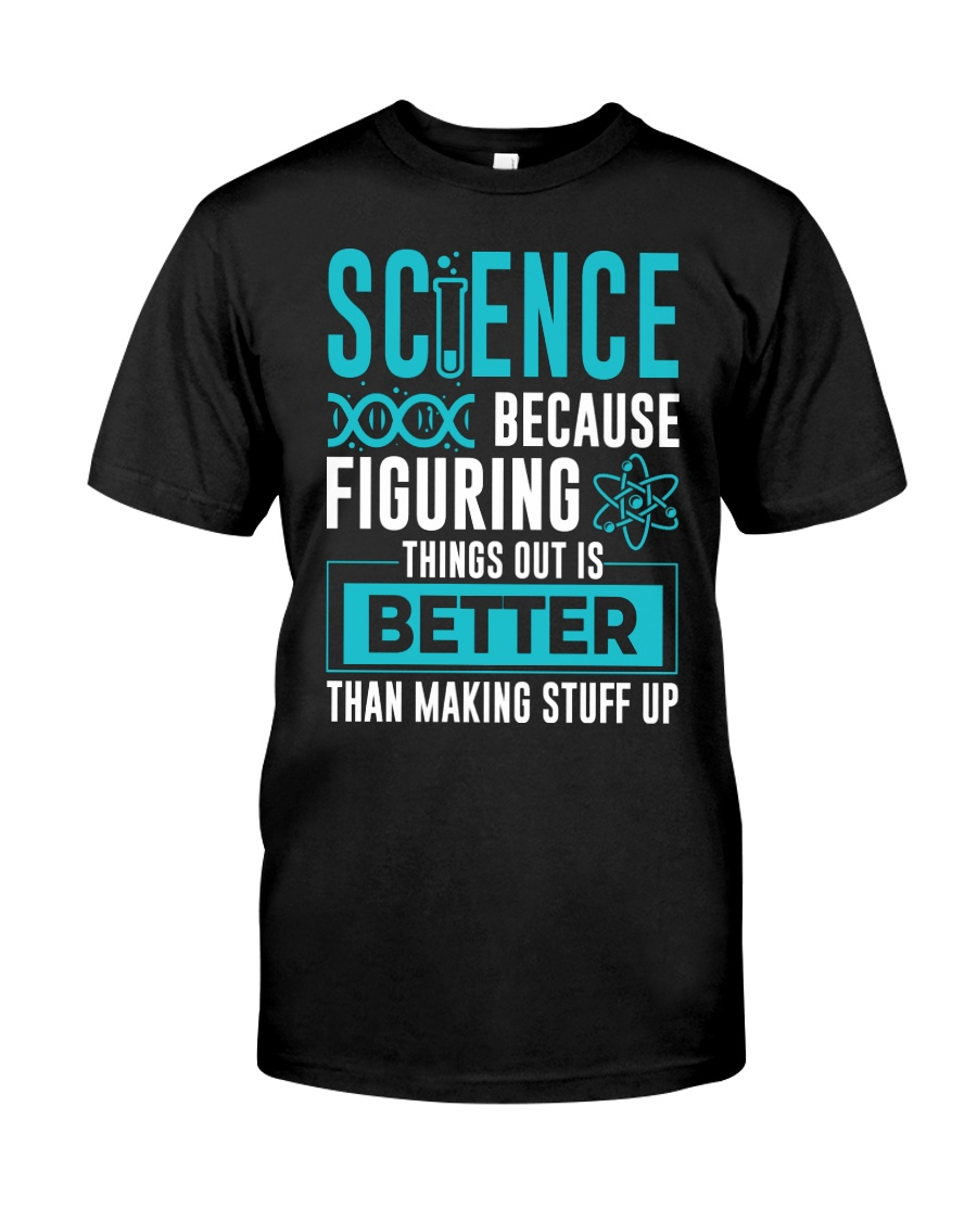 Science Better Classic T-Shirt