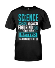 Science Better Classic T-Shirt front