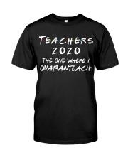 Teachers 2020 - I QUARANTEACH Classic T-Shirt front