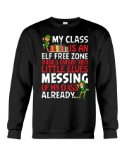 MY CLASS IS AN ELF FREEZONE THERE'S ENOUGH TINY Crewneck Sweatshirt thumbnail