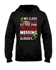 MY CLASS IS AN ELF FREEZONE THERE'S ENOUGH TINY Hooded Sweatshirt thumbnail