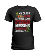 MY CLASS IS AN ELF FREEZONE THERE'S ENOUGH TINY Ladies T-Shirt thumbnail