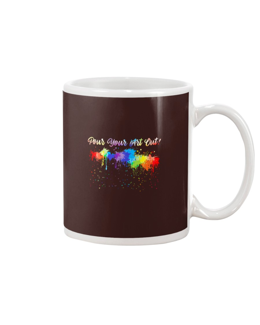 POUR YOUR ART OUT Mug