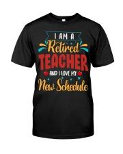 I Am a Retired Teacher Classic T-Shirt front