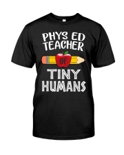 Physical ED Teacher of Tiny Humans Classic T-Shirt front
