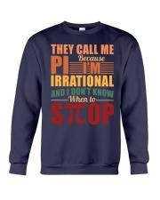 THEY CALL ME PI BECAUSE I'M IRRATIONAL  Crewneck Sweatshirt thumbnail