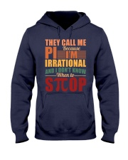 THEY CALL ME PI BECAUSE I'M IRRATIONAL  Hooded Sweatshirt thumbnail