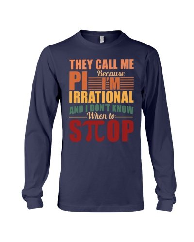 THEY CALL ME PI BECAUSE I'M IRRATIONAL