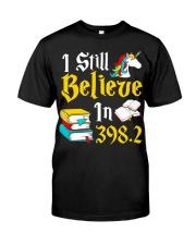 I Still Believe Classic T-Shirt front